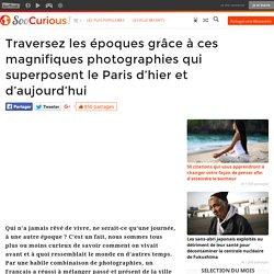 Traversez les époques grâce à ces magnifiques photographies qui superposent le Paris d'hier et d'aujourd'hui