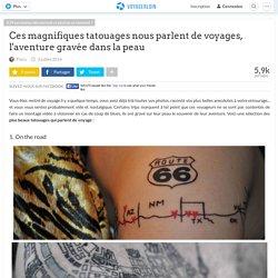 Ces magnifiques tatouages nous parlent de voyages, l'aventure gravée dans la peau