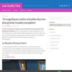 10 magnifiques visites virtuelles dans les plus grands musées européens