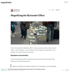 Magnifying the Bystander Effect