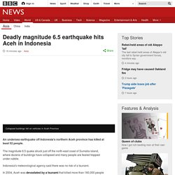 Deadly magnitude 6.5 earthquake hits Aceh in Indonesia