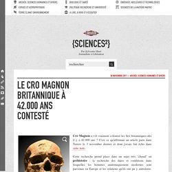 Le Cro Magnon britannique à 42.000 ans contesté