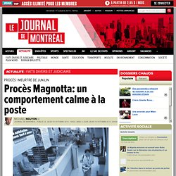 Procès Magnotta: un comportement calme à la poste