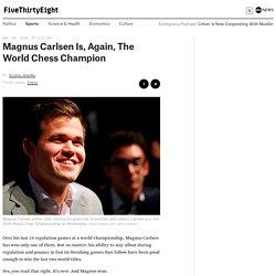 Magnus Carlsen Is, Again, The World Chess Champion