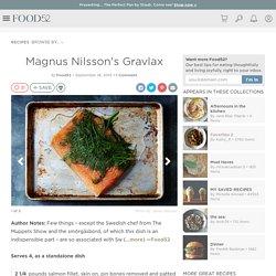 Magnus Nilsson's Gravlax Recipe on Food52