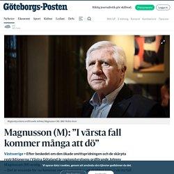 """Magnusson (M): """"I värsta fall kommer många att dö"""""""