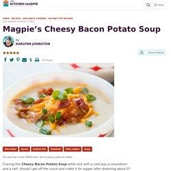 Magpie's Cheesy Bacon Potato Soup