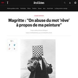 """Magritte : """"On abuse du mot 'rêve' à propos de ma peinture"""""""