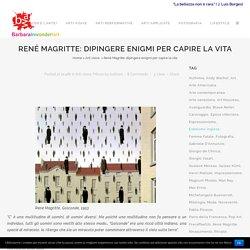 René Magritte: dipingere enigmi per capire la vita