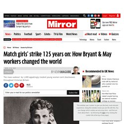 Website 4: The Match girls' strike; how Bryant & May workers changed the world