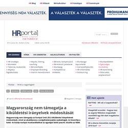 Magyarország nem támogatja a kiküldetési irányelvek módosítását