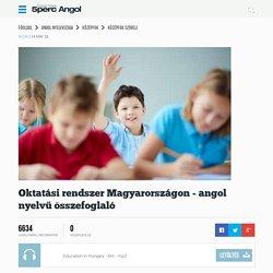 Oktatási rendszer Magyarországon - angol nyelvű összefoglaló - Ingyenes online angol tanulás, Ingyen Angol nyelvtanulás