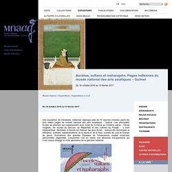Ascètes, sultans et maharadjahs, Pages indiennes du musée national des arts asiatiques – Guimet