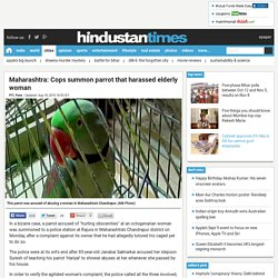 Maharashtra: Cops summon parrot that harassed elderly woman