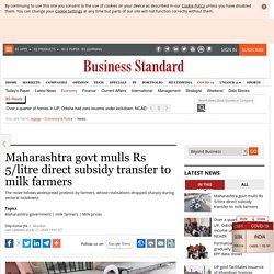 Maharashtra govt mulls Rs 5/litre direct subsidy transfer to milk farmers