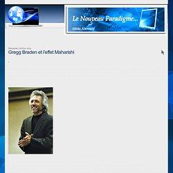 Gregg Braden et l'effet Maharishi