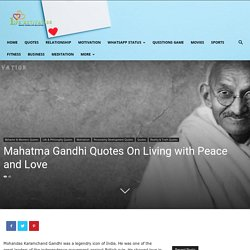 Mahatma Gandhi Quotes On Living with Peace and Love