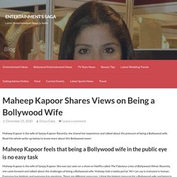 Maheep Kapoor Shares Views on Being a Bollywood Wife