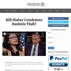 Bill Maher Condemns Rashida Tlaib!