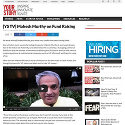 Mahesh Murthy on Fund Raising