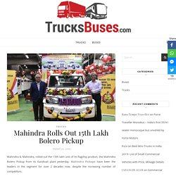 Mahindra Rolls Out 15th Lakh Bolero Pickup - TrucksBuses.com
