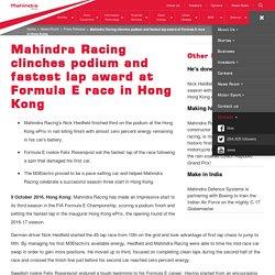 Mahindra Racing clinches podium and fastest lap award at Formula E race in Hong Kong