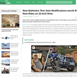 New Mahindra Thar Gets Modifications worth Rs. 5 Lakh, Now Rides on 22-inch Rims