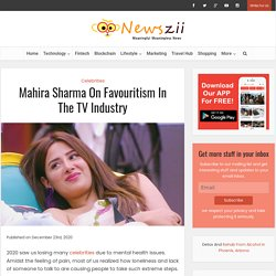 Mahira Sharma On Favouritism In The TV Industry
