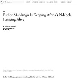 Esther Mahlangu Is Keeping Africa's Ndebele Painting Alive