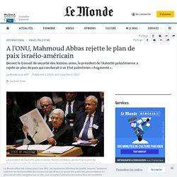 A l'ONU, Mahmoud Abbas rejette le plan de paix israélo-américain