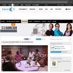 L'Islam, de Mahomet à aujourd'hui - 28/06/2014 - News et vidéos en replay - C'est pas sorcier