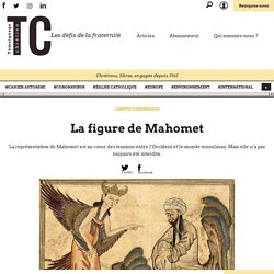 La figure de Mahomet - Témoignage Chrétien