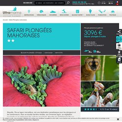Safari Plongées mahoraises - Séjour plongée 2 étoiles - Dzaoudzi - Mayotte - Voyages plongée Ultramarina