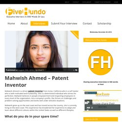 Mahwish Ahmed - Patent Inventor - Five Hundo
