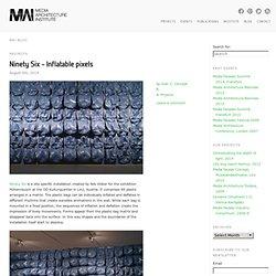 Ninety Six - Inflatable pixels - MAI