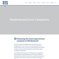 For fantastic Maidenhead Event companies, check out Effective Event Solutions
