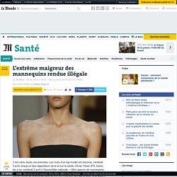 L'extrême maigreur des mannequins rendue illégale
