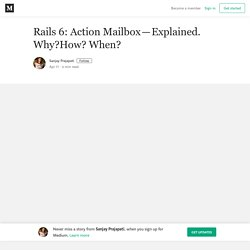 Action Mailbox — Explained. Why?How? When? – Sanjay Prajapati