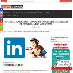 Tutoriel Mailchimp : Comment exporter ses contacts de Linkedin vers Mailchimp !