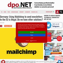 Germany: Using Mailchimp to send newsletters to the EU is illegal. Do we have other solutions? – DPO-net.RO