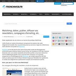 Mailchimp, éditer, publier, diffuser vos newsletters, campagnes d'emailing, etc.