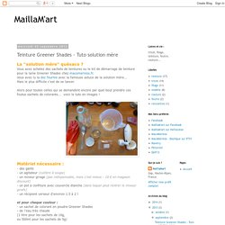 MaillaM'art: Teinture Greener Shades - Tuto solution mère