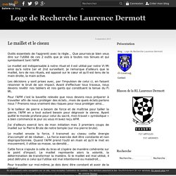 Le maillet et le ciseau - Loge de Recherche Laurence Dermott
