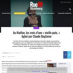 """Au Maillon, les mots d'une """"vieille pute,"""" Aglaé par Claude Degliame"""