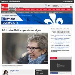PQ: Louise Mailloux persiste et signe