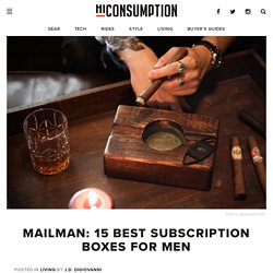 Mailman: 15 Best Subscription Boxes For Men