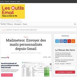Mailmeteor. Envoyer des mails personnalisés depuis Gmail