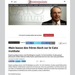 Main basse des frères Koch sur le Cato Institute