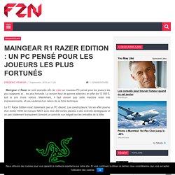 Maingear R1 Razer Edition : un PC pensé pour les joueurs les plus fortunés
