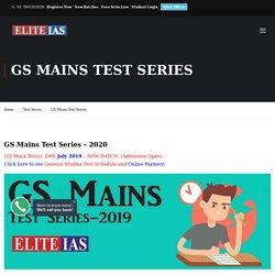 GS Mains Test Series for IAS/UPSC Exam Preparation - Elite IAS